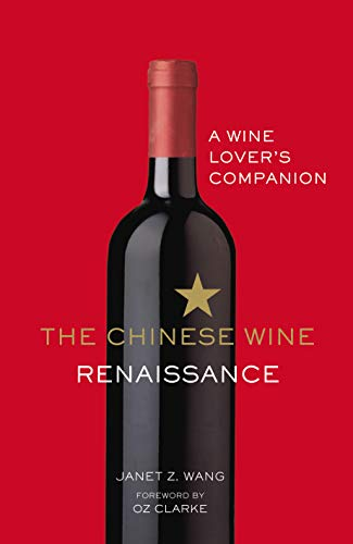 Connoisseur Decanter - The Chinese Wine Renaissance: A Wine Lover's Companion
