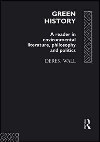 Book Green History: A Reader in Environmental Literature, Philosophy and Politics by Routledge (1993-12-24)