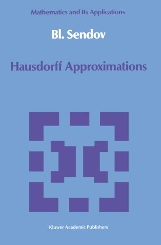 Hausdorff Approximations (Mathematics and its Applications)