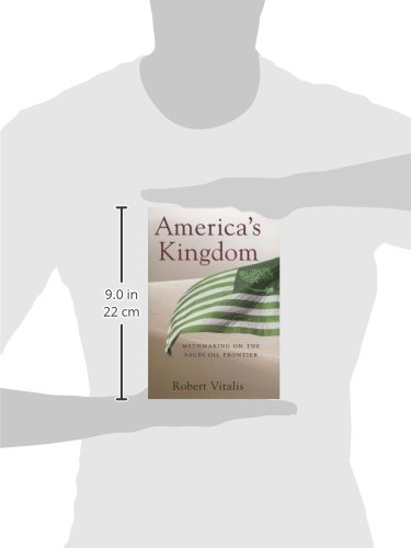 America's Kingdom: Mythmaking on the Saudi Oil Frontier (Stanford Studies in Middle Eastern and Islamic Societies and Cultures)