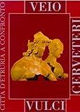 Veio, Cerveteri, Vulci: Citta d'Etruria a Confronto (Cataloghi Mostre) (Italian Edition)