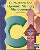 C Pointers and Dynamic Memory Management, Michael C. Daconta, 0894354736