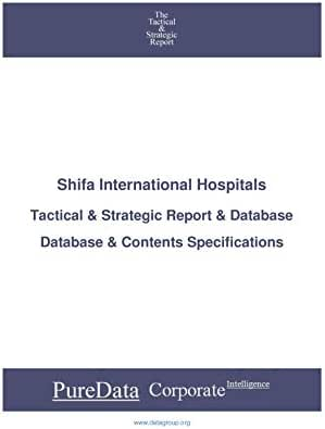 Shifa International Hospitals: Tactical & Strategic Database Specifications - Pakistan-Karachi perspectives (Tactical & Strategic - Pakistan Book 38906)