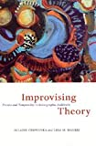 Improvising Theory : Process and Temporality in Ethnographic Fieldwork, Malkki, Liisa H. and Cerwonka, Allaine, 0226100308