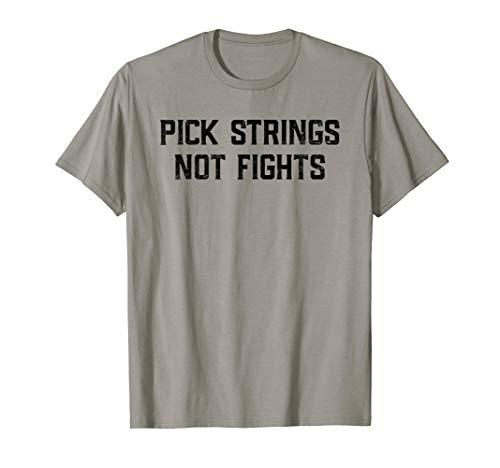 PICK STRINGS NOT FIGHTS - Bluegrass Banjo Guitar T-Shirt