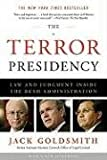 The Terror Presidency: Law and Judgment Inside the Bush Administration, Jack Goldsmith, 039333533X