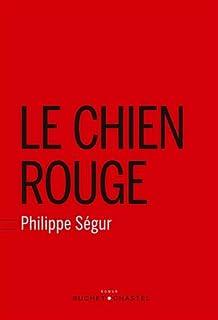 Le chien rouge, Ségur, Philippe