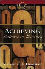 Achieving Balance in Ministry (Pastoral Quick Read) -