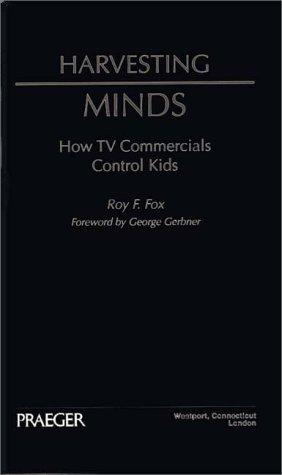 Harvesting Minds: How TV Commercials Control Kids