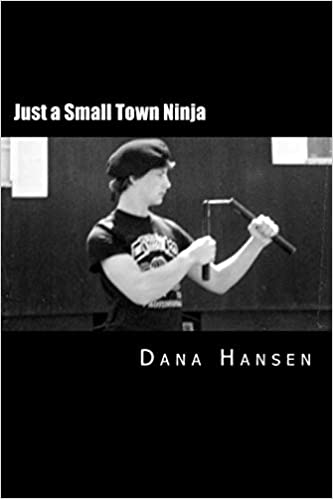 Just a Small Town Ninja (I, Dana Killed a Rattlesnake ...