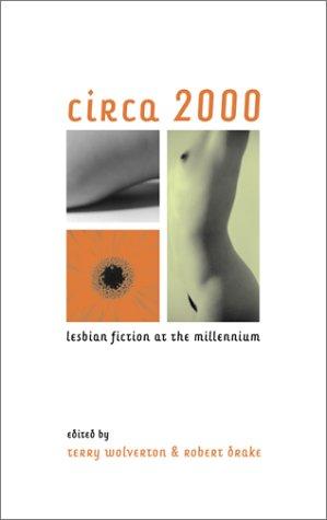 Circa 2000 (lesbian Fiction): Lesbian Fiction at the Millennium