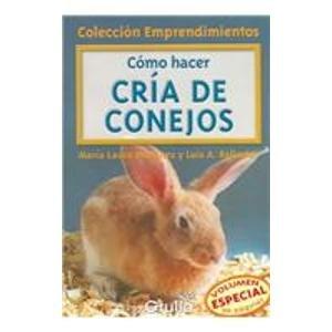 Descargar Libro Como Hacer Cria De Conejos / How To Raise Rabbits Maria L. Martinez Ballesteros