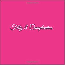 Feliz 8 cumpleaños: Libro De Visitas 8 Años Feliz Cumpleanos ...
