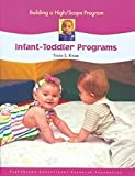 Building a High-Scope Program : Infant-Toddler Programs, Kruse, Tricia S., 1573792667