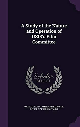 A Study of the Nature and Operation of USIS's Film Committee