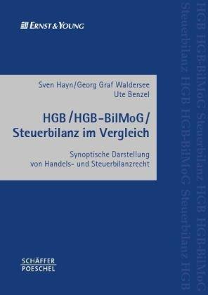 HGB/HGB-BilMoG/Steuerbilanz im Vergleich: Synoptische Darstellung von Handels- und Steuerbilanzrecht Gebundenes Buch – 9. November 2009 Sven Hayn Georg Graf Waldersee Ute Benzel Christiane Hold-Paetsch