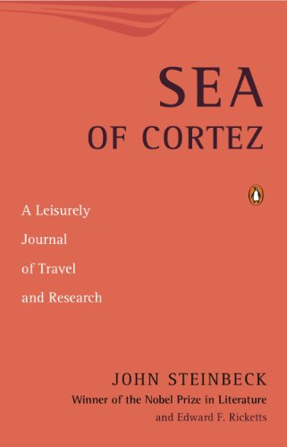 Sea of Cortez: A Leisurely Journal of Travel and Research (The Log From The Sea Of Cortez Ebook)