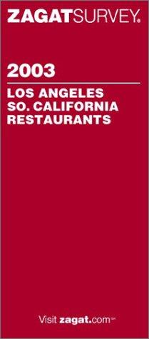 Download Zagatsurvey 2003 Los Angeles, So. California Restaurants (ZAGATSURVEY: LOS ANGELES/SOUTHERN CALIFORNIA RESTAURANTS) ebook