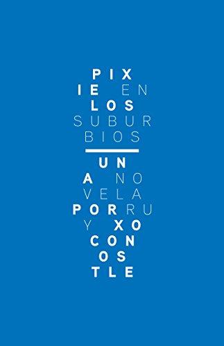 Pixie en los suburbios (Trilogía Pixelada nº 1) (Spanish Edition) by [