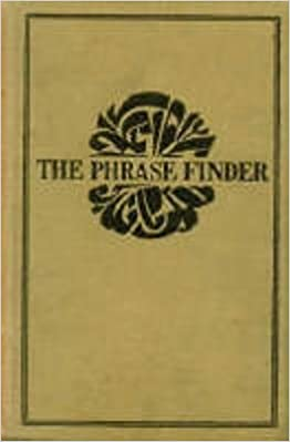 The Phrase Finder Three Volumes in One Comprising Name-Word