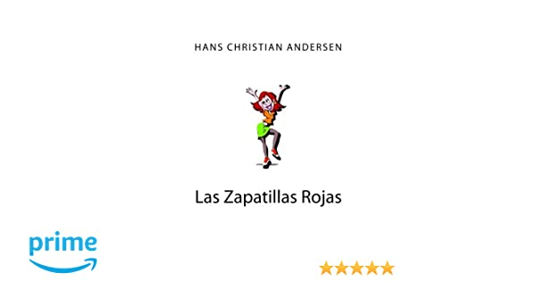 Amazon.com: Las Zapatillas Rojas (Spanish Edition) (9781515351719): Hans Christian Andersen: Books