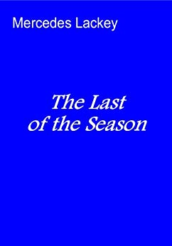 The Last of the Season by [Lackey, Mercedes]