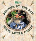 Bunnies by the Bay Meets Little Quilts