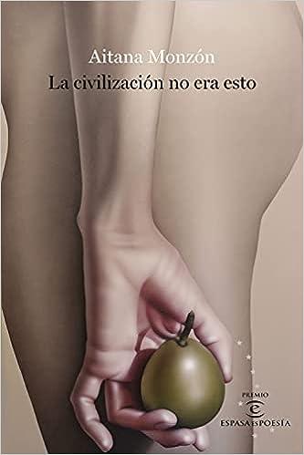 La civilización no era esto de Aitana Monzón