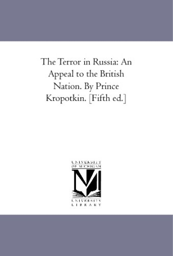 Download The Terror in Russia: An Appeal to the British Nation. By Prince Kropotkin. [Fifth ed.] pdf epub