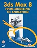 img - for 3ds Max 8 from Modeling to Animation book / textbook / text book
