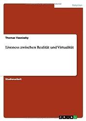 Liveness zwischen Realität und Virtualität