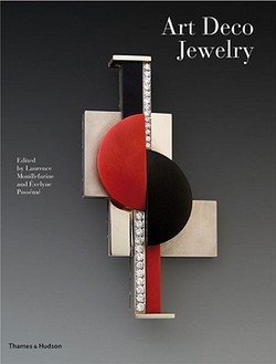 Laurence Mouillefarine: Art Deco Jewelry : Modernist Masterworks and Their Makers (Hardcover); 2009 Edition