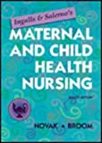 Ingalls and Salerno's Maternal and Child Health Nursing, Novak, Julie C. and Broom, Betty L., 0815164483