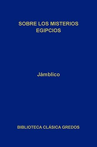 Sobre los misterios egipcios (Biblioteca Clásica Gredos)