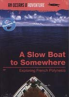 DVD - Slow Boat To Somewhere - A video from Jon Bowermaster's Oceans 8 series