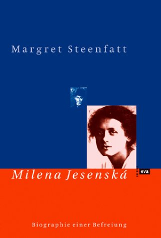 Milena Jesenská: Biographie einer Befreiung