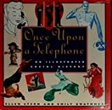 img - for Once upon a Telephone: An Illustrated Social History book / textbook / text book