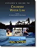 Citizen's Guide to Colorado Water Law 9780975407509