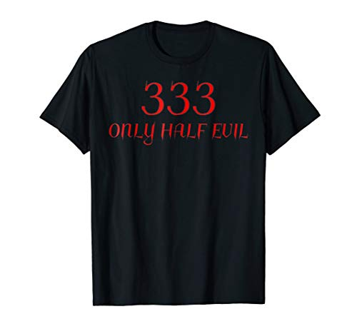 333, Only Half Evil T-shirt