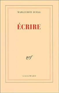 Écrire, Duras, Marguerite