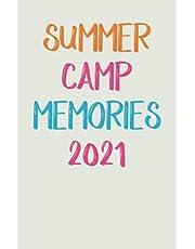 Summer Camp Journal Memories 2021: Camping Journal, Camping Notebook, Kids Camp, Summer Vacation, Camping Memories Notebook, Campers gift, Summer Camp Diary, Girl, Boys
