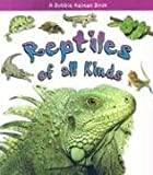 Reptiles of All Kinds, Kelley MacAulay and Bobbie Kalman, 0778722163