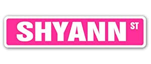 "SHYANN Street Sign Childrens Name Room Sign| Indoor/Outdoor |�18"" Wide"