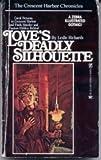 Love's Deadly Silhouette, Leslie Richards, 0890834385