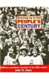 Growing up in the People's Century, John D. Clare, 0563404108