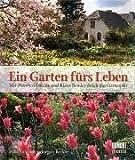 Ein Garten fürs Leben: Mit Manfred Lucenz und Klaus Bender durch das Gartenjahr