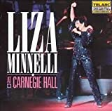 Liza Minnelli at Carnegie Hall (The Complete Concert) [Vinyl]