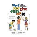 Art for the Fun of It, Peggy D. Jenkins, 0130472417
