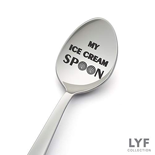 - My ice Cream Spoon-Funny 8 Inch Stainless Steel Spoon for Ice Cream Lovers- Engraved Spoon for Gift-Christmas Gift Idea-Birthday Gift