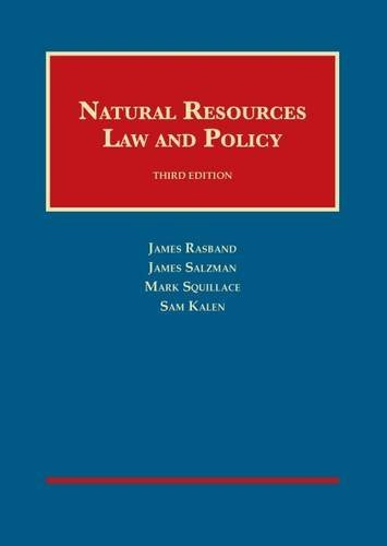 Natural Resources Law and Policy (University Casebook Series)